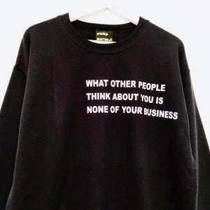 What Other People Think Sweatshirt