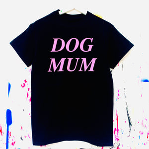 DOG MUM T-Shirt