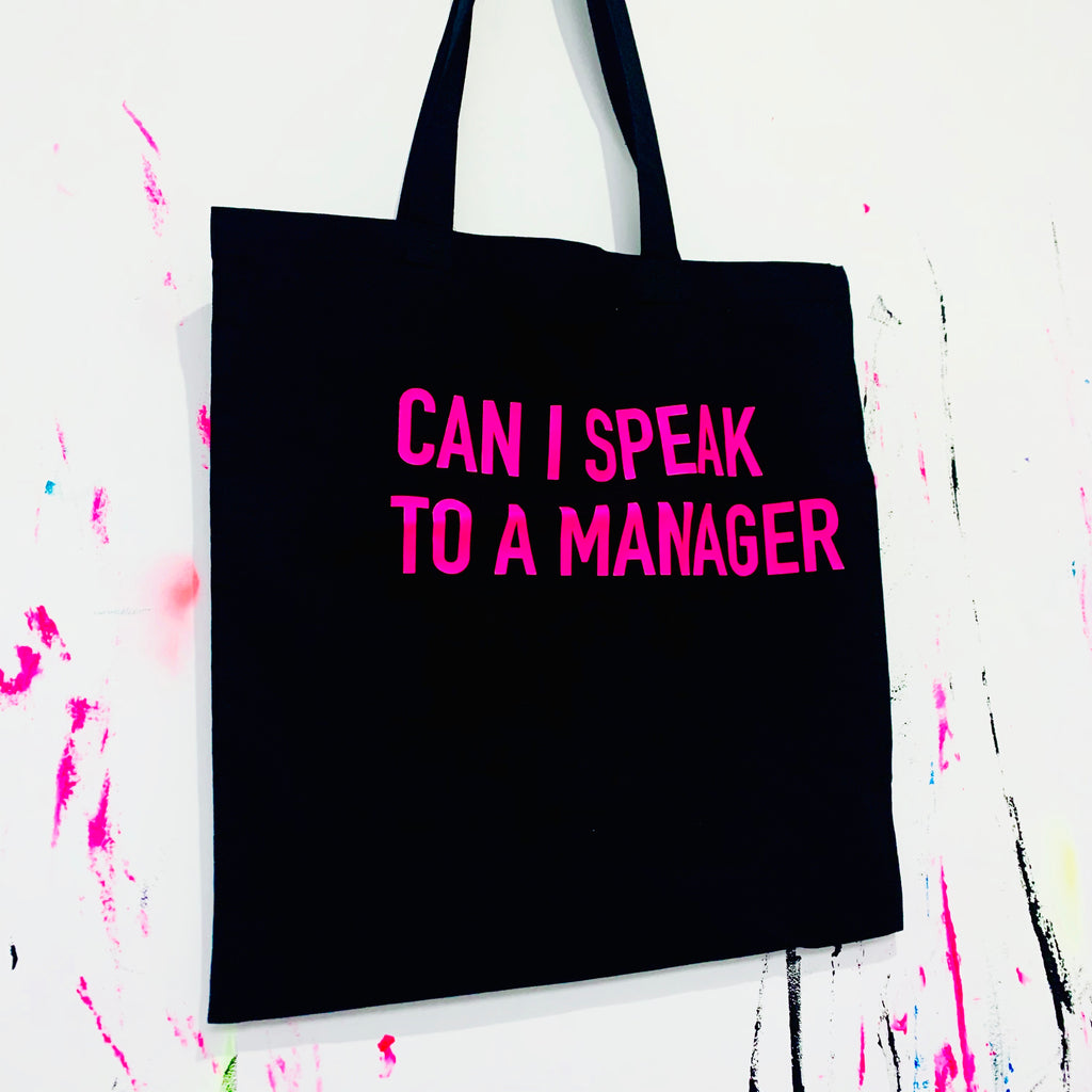 CAN I SPEAK TO A MANAGER Tote Bag