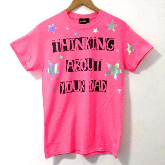 Thinking About Your Dad T-Shirt