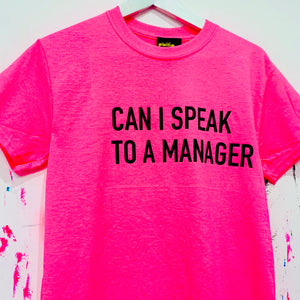 Can I Speak To A Manager T-Shirt - Pink