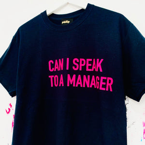 Can I Speak To A Manager T-Shirt.