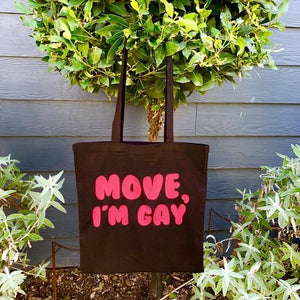 MOVE, I'M GAY Tote Bag