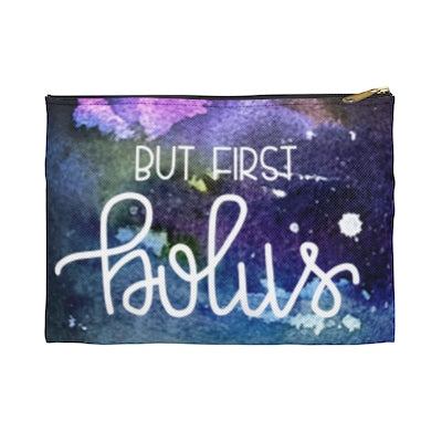 """But First, Bolus"" - Printed Supply Bag"