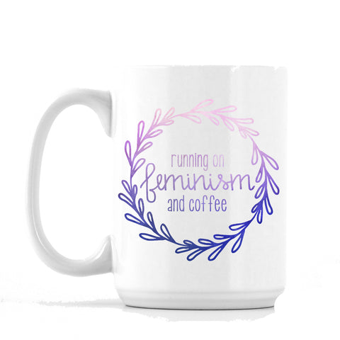 Running on Feminism and Coffee Mug