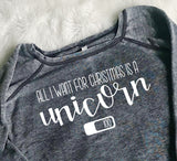 """All I Want for Christmas is a Unicorn"" - Diabetes Sweatshirt"