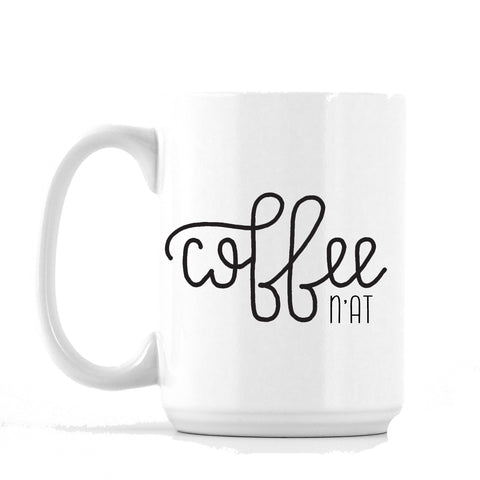 """Coffee N'at"" - 11 oz or 15 oz Coffee Mug"