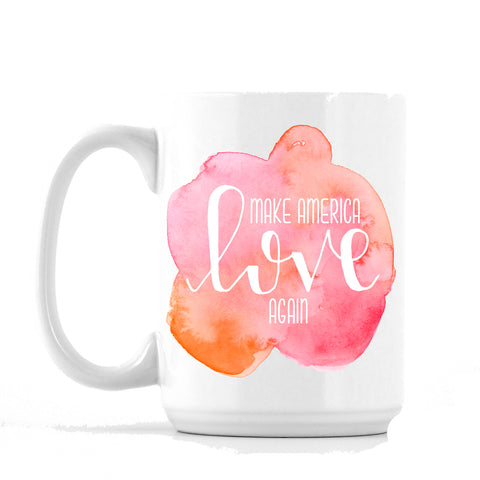 Make America Love Again Mug