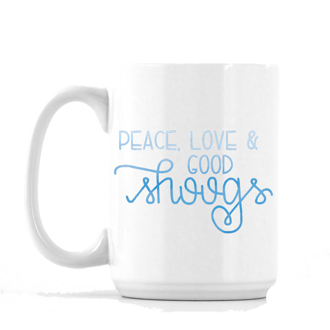 Peace, Love & Good Shoogs Mug