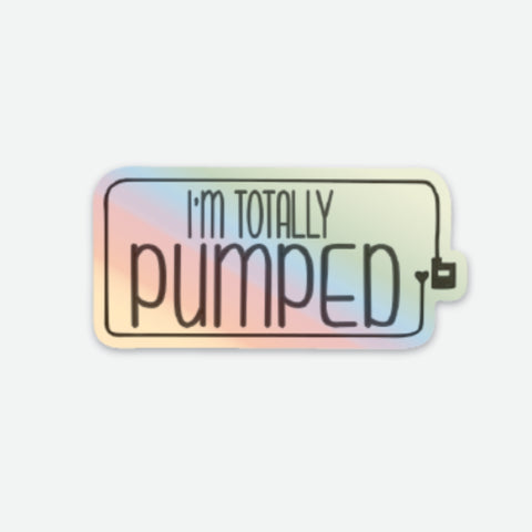 I'm Totally Pumped - T1D Large Holo Sticker - FREE SHIPPING