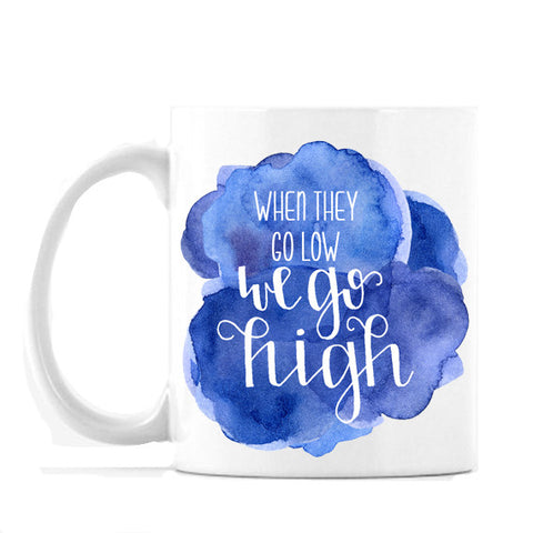 """We Go High"" Coffee Mug - 11oz or 15oz Coffee Mug"