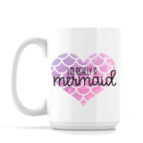 I'm Really a Mermaid Mug