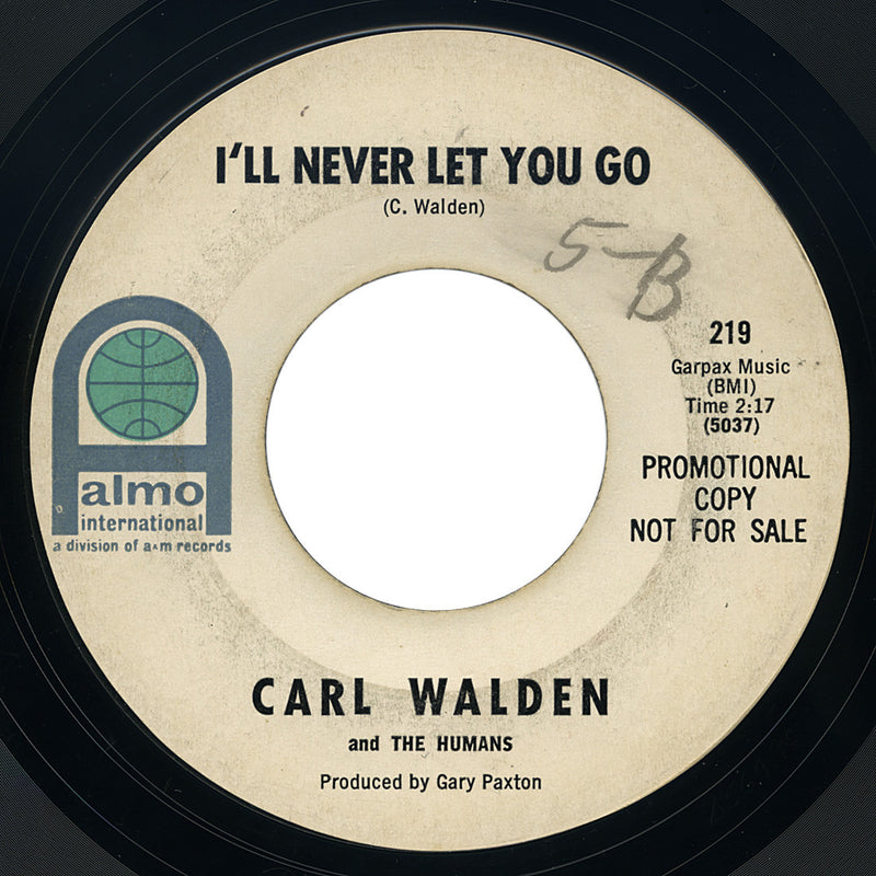 Carl Walden and The Humans – I'll Never Let You Go – Almo International