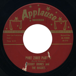 Robby Rhines and The Rogues - Port Zibee Part II / Let Johnny Drum - Applause