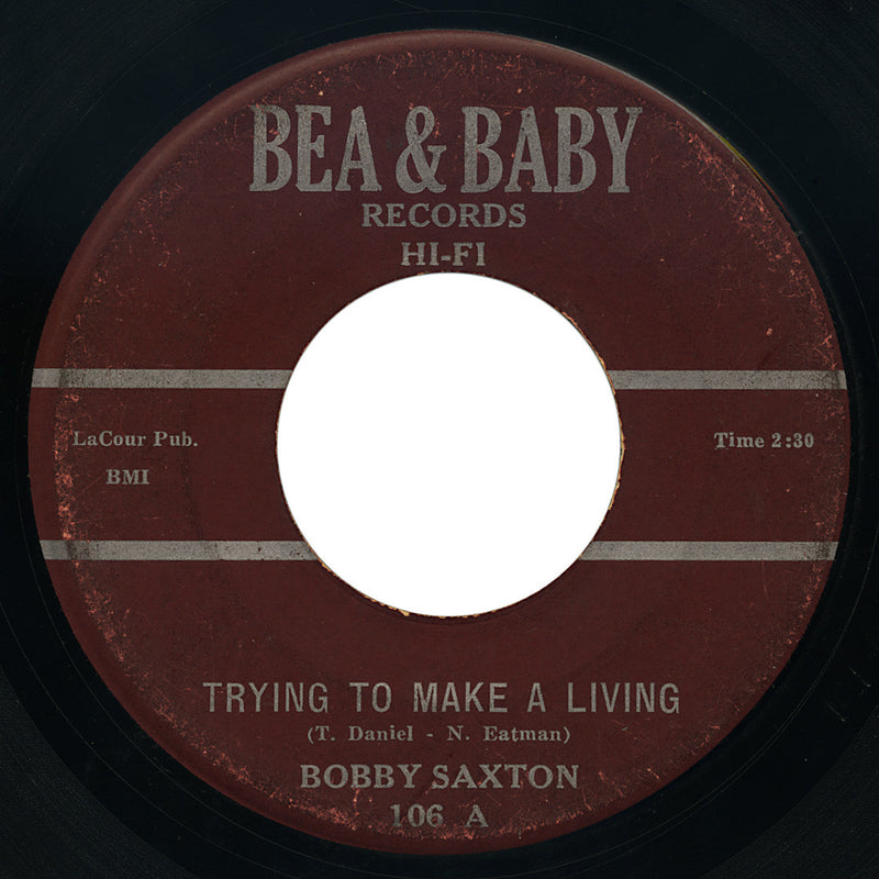 Bobby Saxton – Trying To Make A Living – Bea & Baby