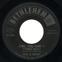 Pete & Repeat – Girl, You Had A Thing Goin' – Bethlehem