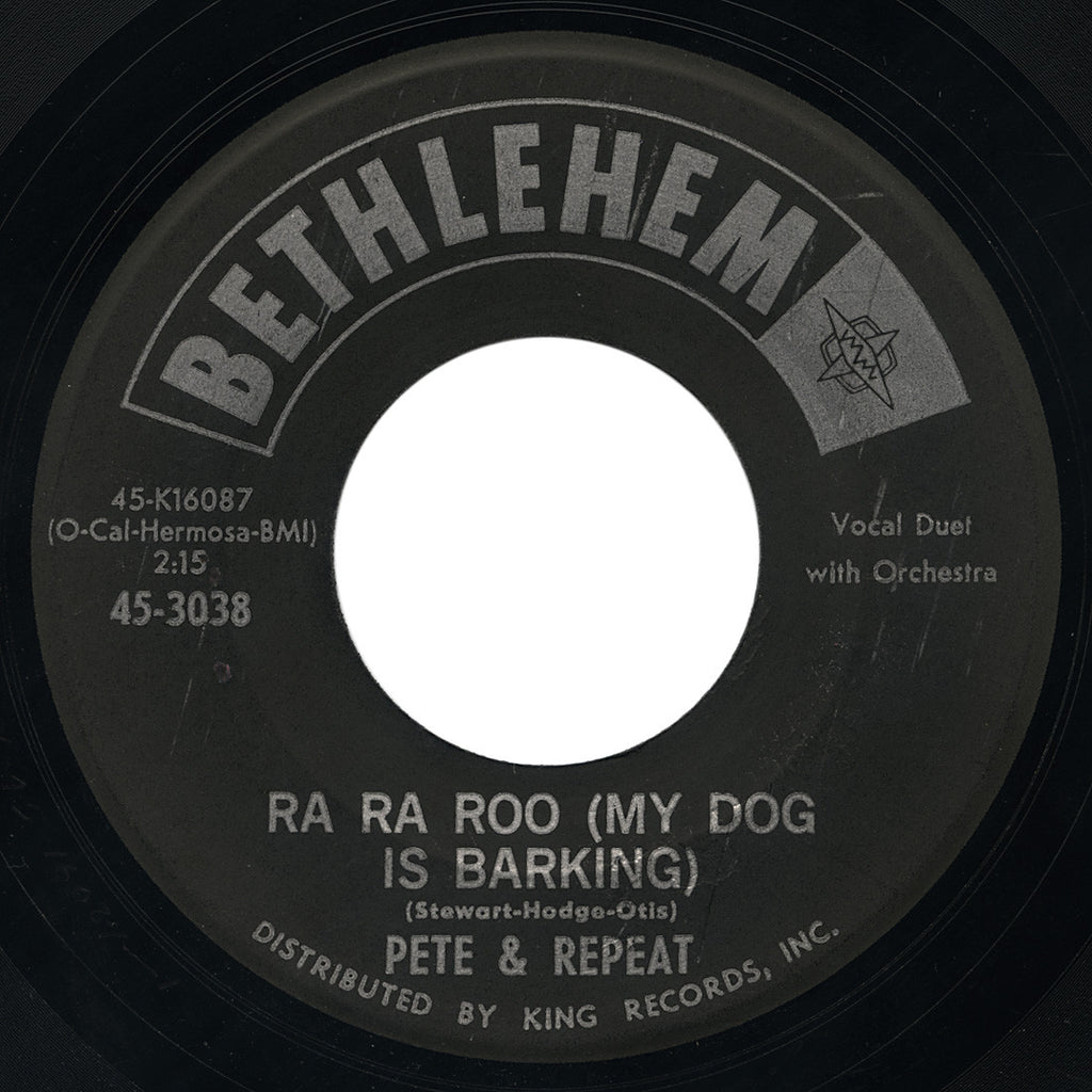 Pete & Repeat – Ra Ra Roo (My Dog Is Barking) – Bethlehem