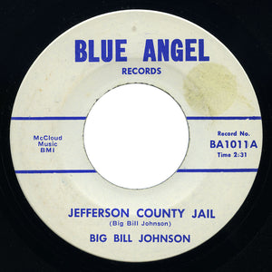Big Bill Johnson - Jefferson County Jail / The House Where I Used To Live - Blue Angel