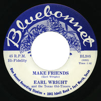 Earl Wright and the Texas Old-Timers – Make Friends – Bluebonnet