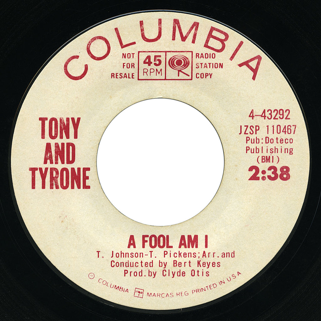 Tony And Tyrone – A Fool Am I – Columbia