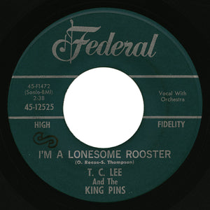 T.C. Lee And The King Pins – I'm A Lonesome Rooster – Federal