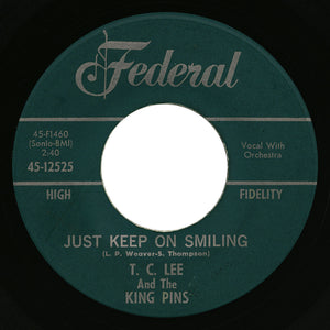 T.C. Lee And The King Pins – Just Keep On Smiling – Federal