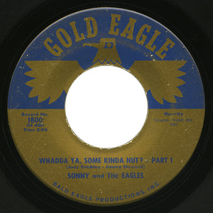 Sonny and The Eagles – Whadda Ya, Some Kinda Nut? Part 1 – Gold Eagle