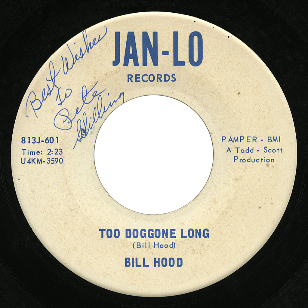 Bill Hood – Too Doggone Long – Jan-Lo