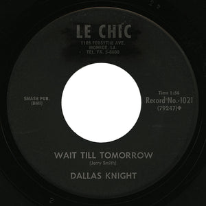 Dallas Knight – Wait Till Tomorrow – Le Chic