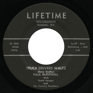 Paul McDowell – Truck Drivers Waltz – Lifetime