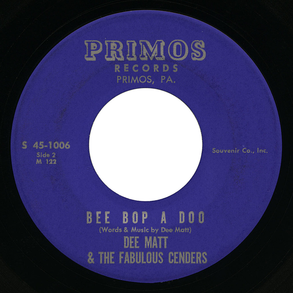 Dee Matt & The Fabulous Cenders – Bee Bop A Doo – Primos