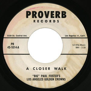 Big Paul Foster's Los Angeles Golden Crowns – A Closer Walk  – Proverb