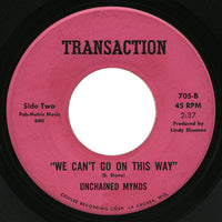 Unchained Mynds – We Can't Go On This Way – Transaction