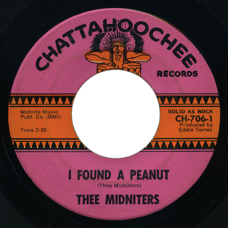 Thee Midniters - I Found A Peanut / Are You Angry? - Chattahoochee