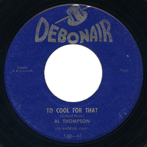 Al Thompson – Too Cool For That – Debonair