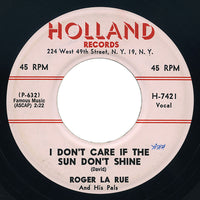Roger La Rue And His Pals – I Don't Care If The Sun Don't Shine – Holland