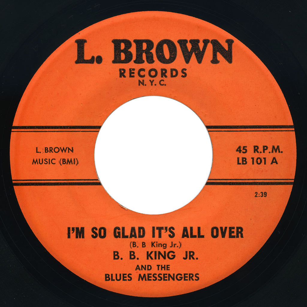 B.B. King Jr. And The Blues Messengers – I'm So Glad It's All Over