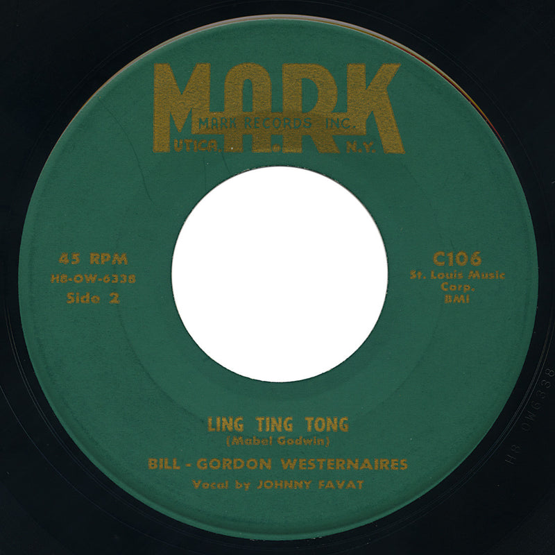 Bill - Gordon Westernaires – Ling Ting Tong – Mark
