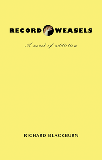Record Weasels – A novel of addiction