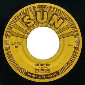 Roy Orbison and Teen Kings - Ooby Dooby / Go! Go! Go! - Sun