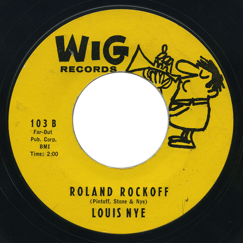 Louis Nye - Teenage Beatnik / Roland Rockoff - Wig