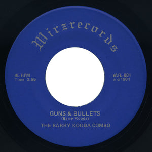 Barry Kooda Combo – Guns & Bullets / What Do You Want From Me? – Wirzrecords