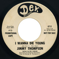 Jimmy Thompson – I Wanna Die Young – Dek
