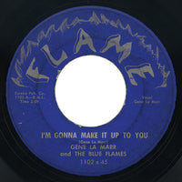 Gene La Marr and The Blue Flames – I'm Gonna Make It Up To You – Flame