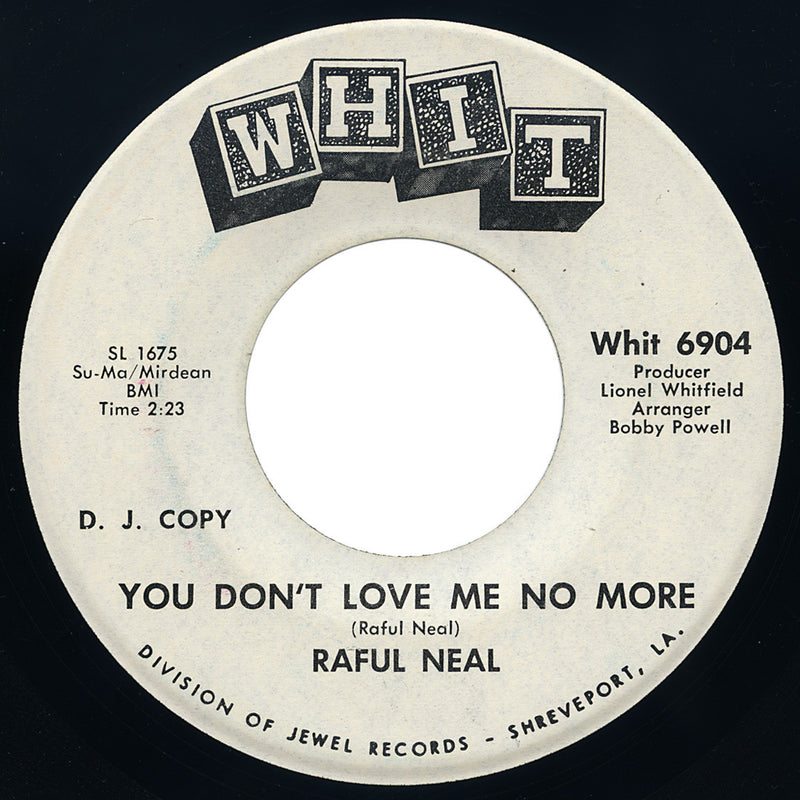 Raful Neal – You Don't Love Me No More – Whit
