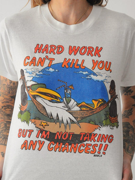 Hard Work Can't Kill You Tee