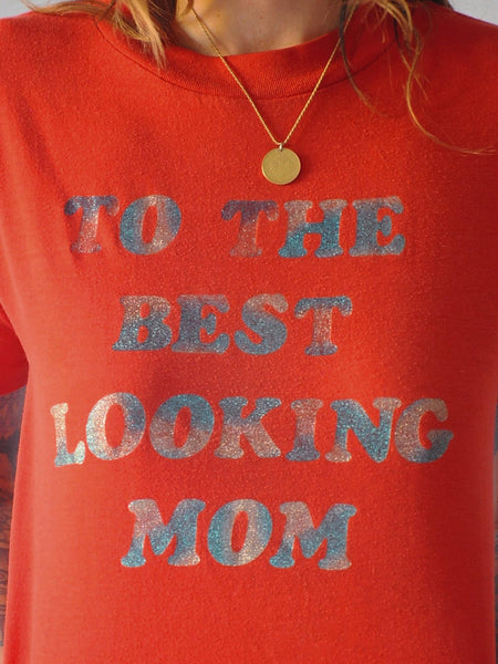 To the Best Looking Mom T-shirt