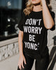 Don't Worry Beyoncé Tee