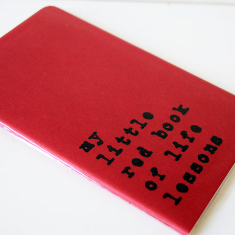 My Little Red Book of Life Lessons Typography Hand Screen Printed Moleskine Notebook