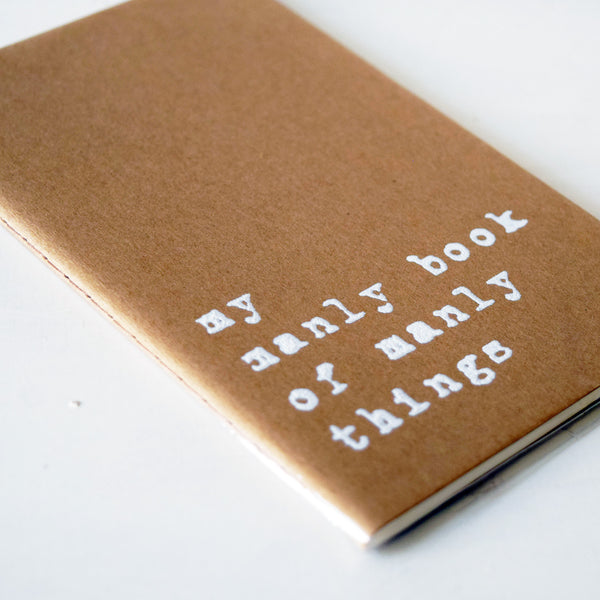 My Manly Book of Manly Things Typography Hand Screen Printed Moleskine Notebook
